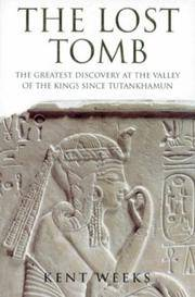 The Lost Tomb : The Greatest Discovery at the Valley of the Kings since Tutankhamun