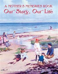 A Mother's Memory Book. Our Story, Our Life (Family Book)