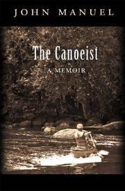 The Canoeist: A Memoir. [1st hardcover].