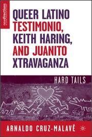 QUEER LATINO TESTIMONIO, KEITH HARING, AND JUANITO XTRAVAGANZA: HARD TAILS (NEW DIRECTIONS IN...