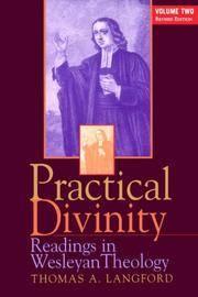 Practical Divinity : Readings in Wesleyan Theology    Volume 2 Revised  Edition