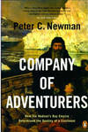 image of Company of Adventurers: How The Hudson Bay Empire Determined The Destiny Of A Continent