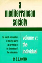 A Mediterranean Society: The Jewish Communities of the Arab World as Portrayed in the Documents of the Cairo Geniza, Volume V: The Individual: Portrait of a Mediterranean Personality of the High.. by  S. D Goitein - First Edition - 1988 - from Prior Books (SKU: 058439)
