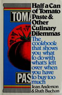 Half a Can of Tomato Paste & Other Culinary Dilemmas