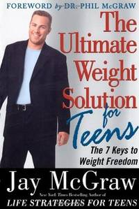 The Ultimate Weight Solution for Teens by  Jay McGraw - Paperback - 2003 - from Russell Books Ltd and Biblio.com