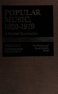 POPULAR MUSIC, 1920 - 1979. A REVISED CUMULATION (3 Volume Set) An Annotated Index of Over 18000...
