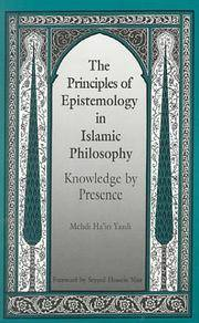 The Principles Of Epistemology In Islamic Philosophy: Knowledge By  Presence. Foreword by Seyyed Hossein Nasr
