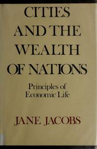 Cities and the Wealth of Nations : Principles of Economic Life