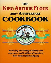The King Arthur Flour 200th Anniversary Cookbook