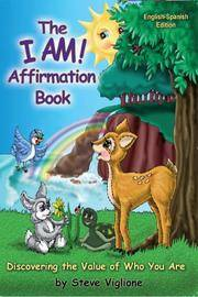 The I AM! Affirmation Book (English-Spanish Edition)