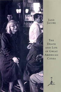The Death and Life of Great American Cities (Modern Library)