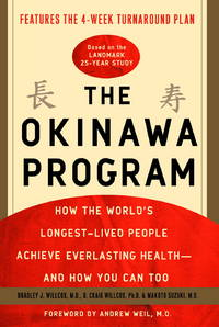 The Okinawa Program: How the World's Longest-Lived People Achieve Everlasting Health--and How...