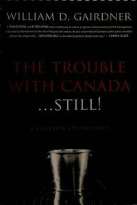 The Trouble with Canada . . . Still
