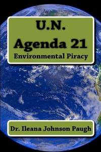 U.N. Agenda 21: Environmental Piracy