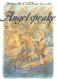 Angelspeake  How to Talk With Your Angels