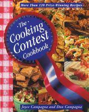 The Cooking Contest Cookbook: More Than 120 Prize-Winning Recipes