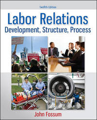 Labor Relations: Development, Structure, Process (12th Hardcover Edition)
