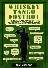 Whiskey Tango Foxtrot: The Real Language of the Modern American Military