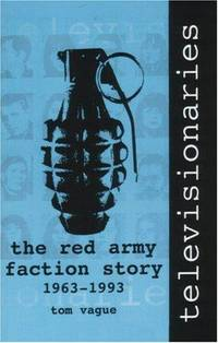 TELEVISIONARIES: THE RED ARMY FACTION STORY 1963-1993
