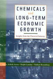 CHEMICALS AND LONG-TERM ECONOMIC GROWTH Insights from the Chemical Industry by  Ashish &  Ralph Landau &  Nathan Rosenberg Arora - Hardcover - 1998 - from Neil Shillington: Bookdealer & Booksearch and Biblio.co.uk