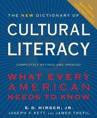 The New Dictionary of Cultural Literacy: What Every American Needs to Know by James Trefil; Joseph F. Kett; E. D. Hirsch - 2002-10-03