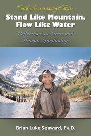 Stand Like Mountain Flow Like Water: Reflections on Stress and Human Spirituality by Brian Luke Seaward Ph.D - Paperback - from Discover Books (SKU: 3267862819)