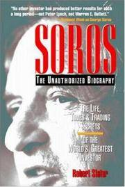 SOROS: The Unauthorized Biography, the Life, Times and Trading Secrets of the World's...