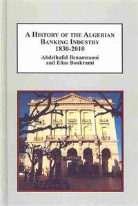 A History of the Algerian Banking Industry 1830-2010