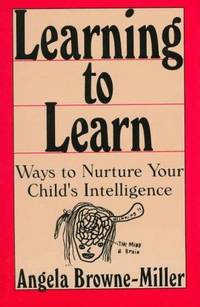 Learning to Learn: Ways to Nurture Your Child's Intelligence.