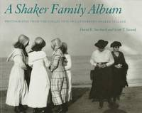 A Shaker Family Album: Photographs from the Collection of Canterbury Shaker Village.  (SIGNED)