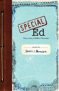 Special Ed: Voices from a Hidden Classroom by Dennis Bernstein - 2011