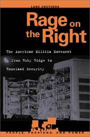 Rage on the Right: The American Militia Movement from Ruby Ridge to Homeland Security (People, Passions, and Power: Social Movements, Interest Organizations, and the P) by  Lane Crothers - Paperback - from Russell Books Ltd and Biblio.com