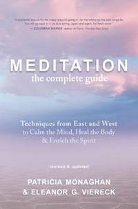 Meditation: The Complete Guide (Techniques from East and West to Calm the Mind, Heal the Body, and Enrich the Spirit)