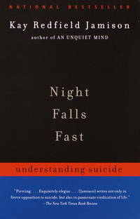 Night Falls Fast: Understanding Suicide by  Kay Redfield Jamison - Paperback - Paperback - from Paddyme Books and Biblio.com