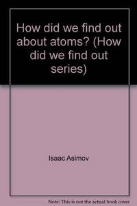 image of How did we find out about atoms? (How did we find out series)