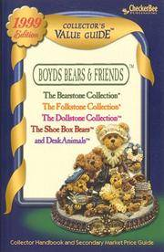 Boyds Bears and Friends Collector's Value Guide For the Bearstone Collection, the Folkstone Collection, the Dollstone Collection, the Shoebox Bears, and Deskanimals, 1999