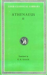 image of Athenaeus: The Deipnosophists, Volume III, Books 6-7 (Loeb Classical Library No. 224)