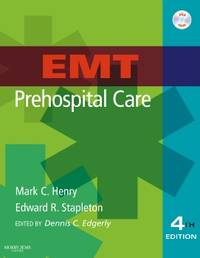 EMT Prehospital Care, 4e Henry MD, Mark C. and Stapleton EMT-P, Edward R