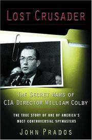 Lost Crusader: The Secret Wars of CIA Director William Colby.