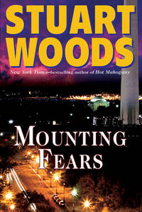Mounting Fears by  Stuart Woods - Hardcover - 2009 - from Bookfinding, Ltd. and Biblio.co.uk
