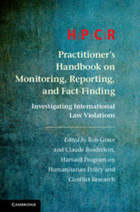 HPCR Practitioner's Handbook on Monitoring, Reporting, and Fact-Finding: Investigating...