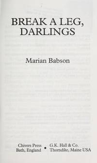 Break a Leg, Darlings by  Marian Babson - Hardcover - 1997 - from Trumpington Fine Books Limited and Biblio.com