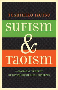 Sufism & Taoism: A Comparative Study of Key Philosophical Concepts