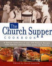 The Church Supper Cookbook: A Special Collection of Over 375 Potluck Recipes from Families and...