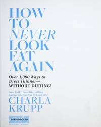 How to Never Look Fat Again