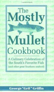 The Mostly Mullet Cookbook: A Culinary Celebration of the South's Favorite Fish (and Other Great...