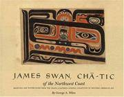 James Swan, Cha-Tic of the Northwest Coast: Drawings and Watercolors from the Franz and Kathryn Stenzel Collection of Western American Art