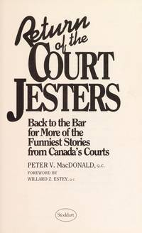 Return Of The Court Jesters: Back To The Bar For More Of The Funniest Stories From Canada's...