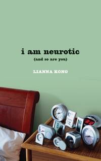 I Am Neurotic (and So are You) by  Lianna Kong - Paperback - 2009 - from Top Notch books (SKU: 108027A)