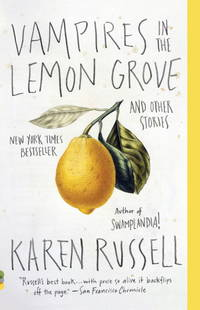 VAMPIRES IN THE LEMON GROVE : AND OTHER STORIES